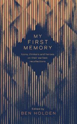 My First Memory: Epiphanies, Watersheds and Origin Stories (Hardback)