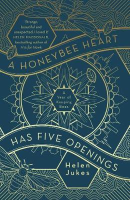 A Honeybee Heart Has Five Openings (Hardback)