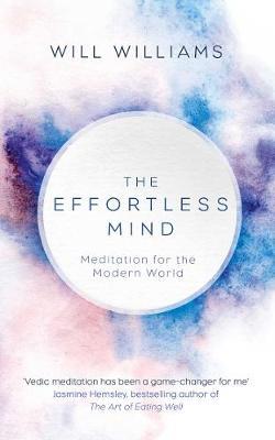 The Effortless Mind: Meditation for the Modern World (Hardback)