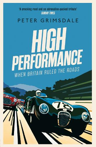 High Performance: When Britain Ruled the Roads (Paperback)