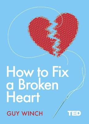 How to Fix a Broken Heart - TED 2 (Hardback)