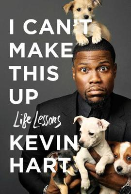 I Can't Make This Up: Life Lessons (Hardback)