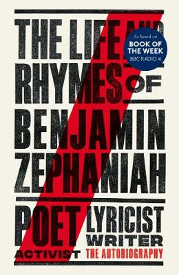 The Life and Rhymes of Benjamin Zephaniah: The Autobiography (Hardback)