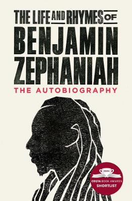 The Life and Rhymes of Benjamin Zephaniah: The Autobiography (Paperback)