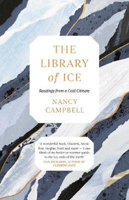 The Library of Ice: Readings from a Cold Climate (Hardback)