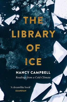 The Library of Ice: Readings from a Cold Climate (Paperback)