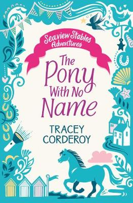 The Pony With No Name - Seaview Stables Adventures (Paperback)