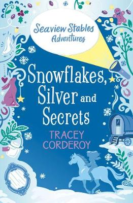 Snowflakes, Silver and Secrets - Seaview Stables Adventures 3 (Paperback)