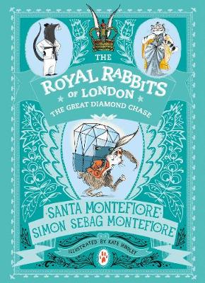 Royal Rabbits of London: The Great Diamond Chase - The Royal Rabbits of London (Hardback)