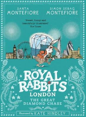 Royal Rabbits of London: The Great Diamond Chase - The Royal Rabbits 3 (Paperback)