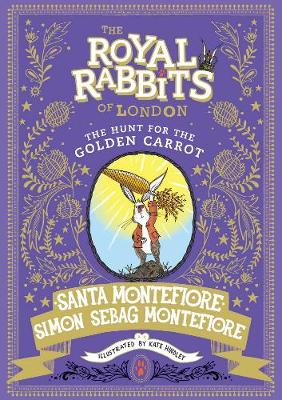Royal Rabbits of London: The Hunt for the Golden Carrot - The Royal Rabbits of London 4 (Hardback)