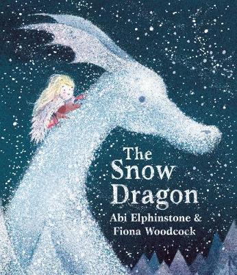 The Snow Dragon: The perfect book for cold winter's nights, and cosy Christmas mornings. (Paperback)
