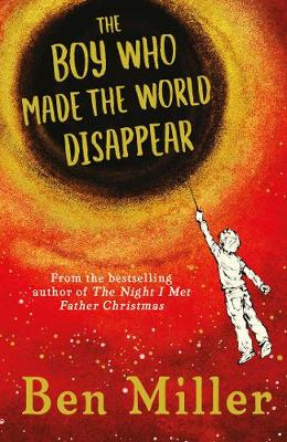 The Boy Who Made the World Disappear (Hardback)