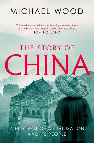 The Story of China: A portrait of a civilisation and its people (Paperback)