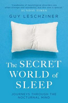 The Secret World of Sleep: Journeys Through the Nocturnal Mind (Paperback)