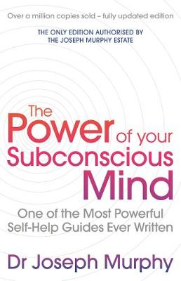 The Power Of Your Subconscious Mind (revised): One Of The Most Powerful Self-help Guides Ever Written! (Paperback)