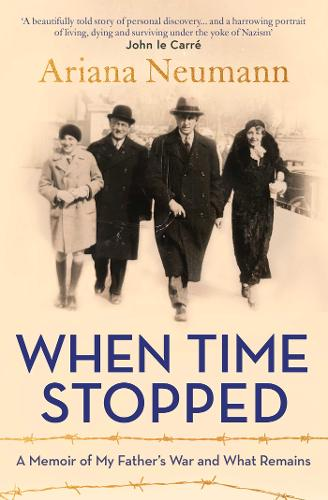 When Time Stopped: A Memoir of My Father's War and What Remains (Paperback)