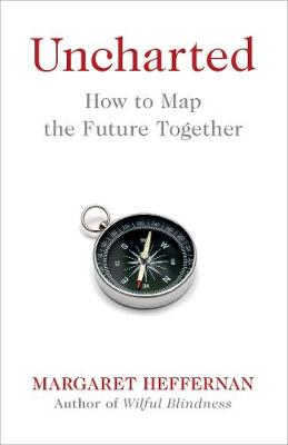 Uncharted: How to Map the Future (Hardback)