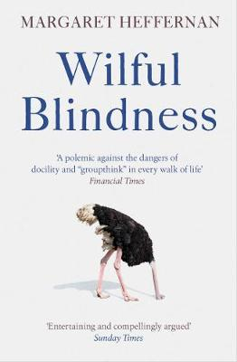 Wilful Blindness: Why We Ignore the Obvious (Paperback)