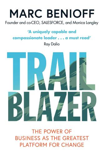 Trailblazer: The Power of Business as the Greatest Platform for Change (Paperback)