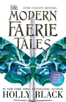 The Modern Faerie Tales: Tithe; Valiant; Ironside (Paperback)