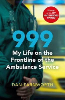 999 - My Life on the Frontline of the Ambulance Service (Hardback)