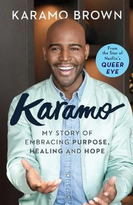 Karamo: My Story of Embracing Purpose, Healing and Hope (Hardback)