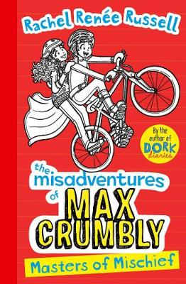 Misadventures of Max Crumbly 3: Masters of Mischief - The Misadventures of  Max Crumbly 3 (Hardback)
