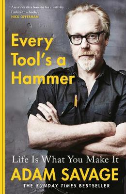 Every Tool's A Hammer: Life Is What You Make It (Hardback)
