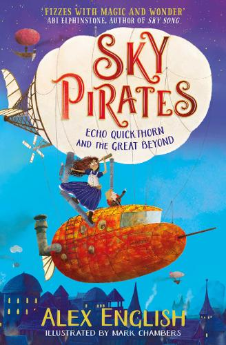 Sky Pirates: Echo Quickthorn and the Great Beyond - Sky Pirates 1 (Paperback)
