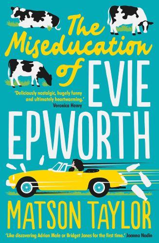 The Miseducation of Evie Epworth (Paperback)