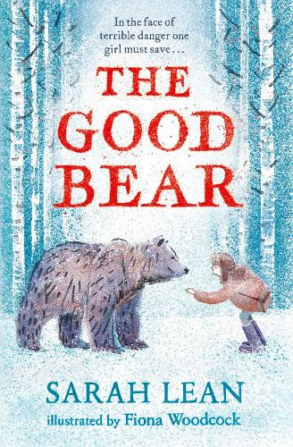 The Good Bear by Sarah Lean, Fiona Woodcock   Waterstones