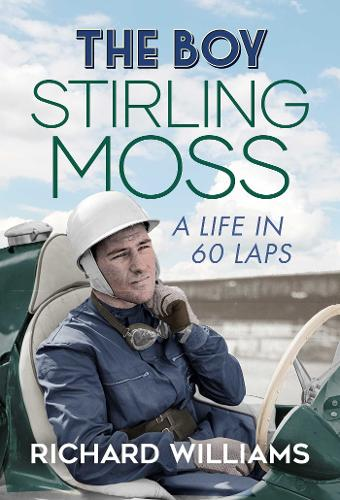 The Boy: Stirling Moss: A Life in 60 Laps (Hardback)