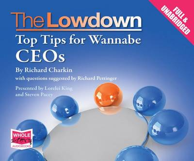 The Lowdown: Top Tips for Wannabe CEOs (CD-Audio)
