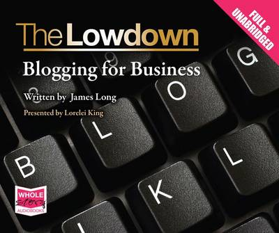 The Lowdown: Blogging for Business (CD-Audio)