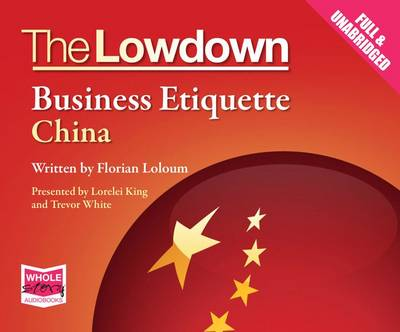 The Lowdown: Business Etiquette - China (CD-Audio)