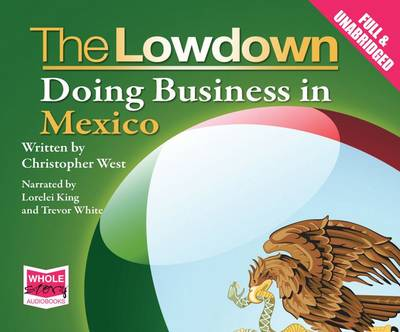 The Lowdown: Doing Business in Mexico (CD-Audio)