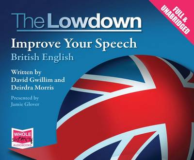 The Lowdown: Improve Your Speech - British English (CD-Audio)