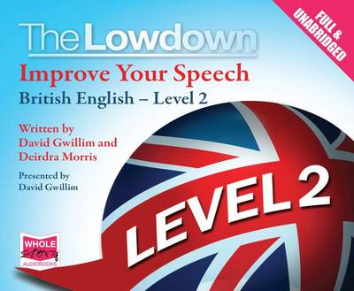 The Lowdown: Improve Your Speech - British English: Level 2 (CD-Audio)