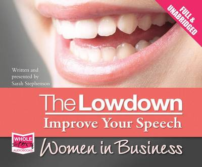 The Lowdown: Improve Your Speech - Women in Business (CD-Audio)