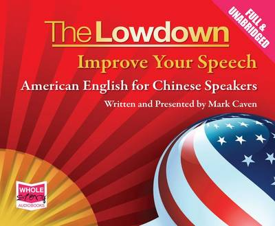 The Lowdown: Improve Your Speech - American English for Chinese Speakers (CD-Audio)