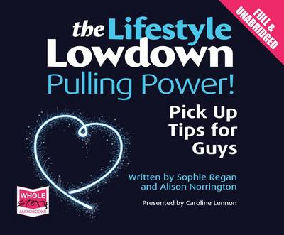 The Lowdown: Pulling Power! Pick Up Tips for Guys (CD-Audio)