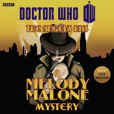 Doctor Who: The Angel's Kiss: A Melody Malone Mystery (CD-Audio)