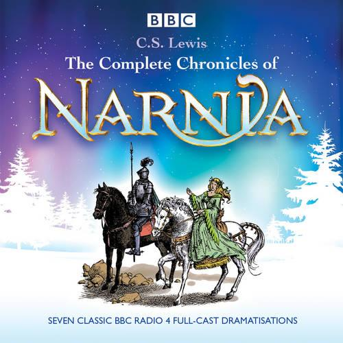 The Complete Chronicles of Narnia: The Classic BBC Radio 4 Full-Cast Dramatisations (CD-Audio)
