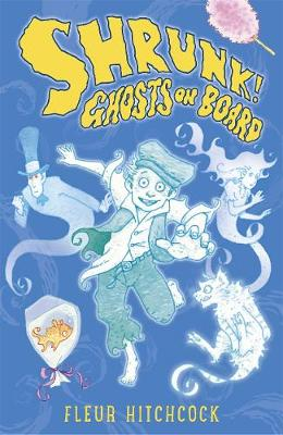 Ghosts on Board: A SHRUNK! Adventure - Shrunk! (Paperback)