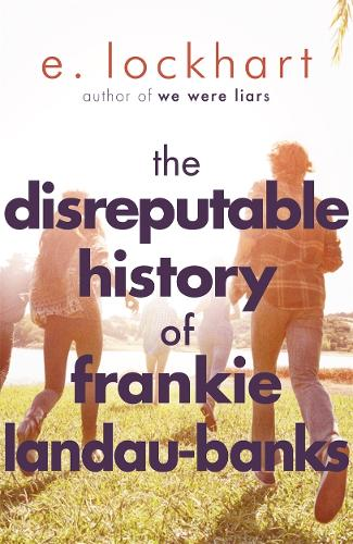 The Disreputable History of Frankie Landau-Banks: From the author of the unforgettable bestseller WE WERE LIARS (Paperback)