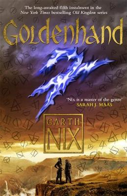 Goldenhand: The latest thrilling adventure in the internationally bestselling fantasy series - The Old Kingdom (Paperback)