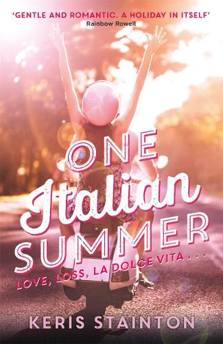 One Italian Summer: 'Gentle and romantic. A holiday in itself' Rainbow Rowell (Paperback)