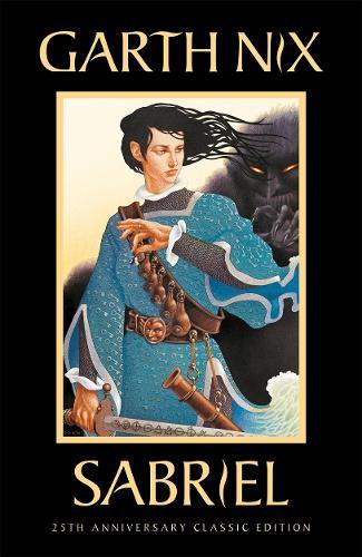Sabriel: The Old Kingdom 2: Anniversary Edition - The Old Kingdom (Hardback)