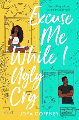 Excuse Me While I Ugly Cry by Joya Goffney | Waterstones